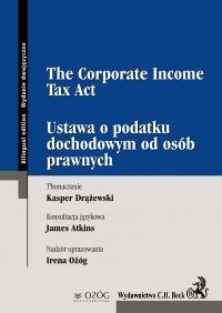 Ustawa o podatku dochodowym od osób prawnych. The Corporate Income Tax Act - Paweł Tomczykowski - ebook