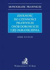 Zdolność do czynności prawnych osób dorosłych i jej ograniczenia - Leszek Kociucki - ebook