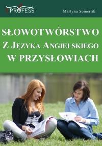 Słowotwórstwo z Języka Angielskiego w Przysłowiach
