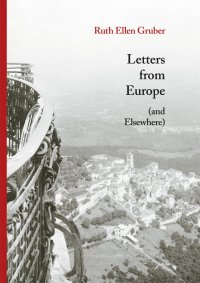 Letters from Europe (and Elsewhere) - Ruth Ellen Gruber - ebook