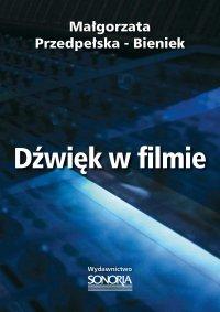 Dźwięk w filmie - Małgorzata Przedpełska-Bieniek - ebook