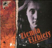 Ziemia Elżbiety - Pola Gojawiczyńska - audiobook