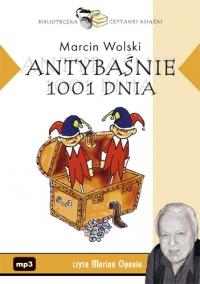 Antybaśnie 1001 dnia - Marcin Wolski - audiobook