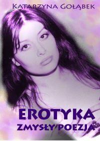 Erotyka Zmysły Poezja - Katarzyna Gołąbek - ebook