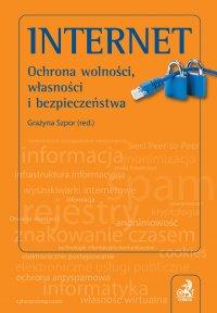 Internet. Ochrona wolności, własności i bezpieczeństwo - Grażyna Szpor - ebook