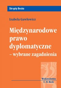Międzynarodowe prawo dyplomatyczne - wybrane zagadnienia - Izabela Gawłowicz - ebook