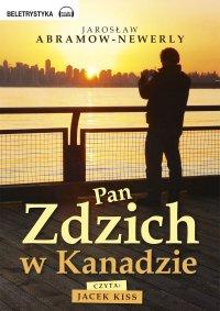 Pan Zdzich w Kanadzie - Jarosław Abramow-Newerly - audiobook
