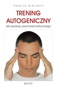 TRENING AUTOGENICZNY dla spokoju psychosomatycznego