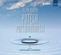 Potęga podświadomości - Joseph Murphy - audiobook