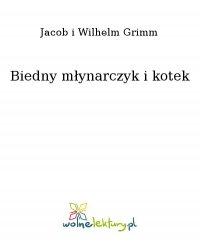 Biedny młynarczyk i kotek - Jacob i Wilhelm Grimm - ebook