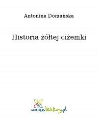 Historia żółtej ciżemki - Antonina Domańska - ebook