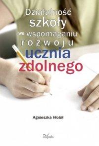 Działalność szkoły we wspomaganiu rozwoju ucznia zdolnego