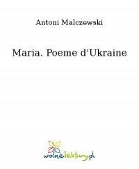 Maria. Poeme d'Ukraine - Antoni Malczewski - ebook