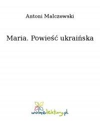 Maria. Powieść ukraińska - Antoni Malczewski - ebook