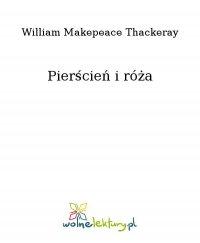 Pierścień i róża - William Makepeace Thackeray - ebook