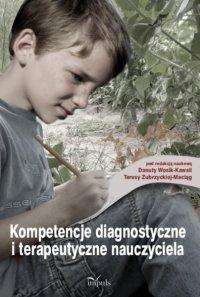Kompetencje diagnostyczne i terapeutyczne nauczyciela - Danuta Wosik-Kawala - ebook