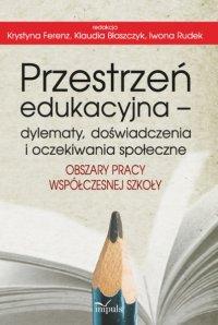 Przestrzeń edukacyjna – dylematy, doświadczenia i oczekiwania społeczne - Krystyna Feren - ebook