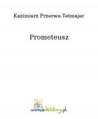 Prometeusz - Kazimierz Przerwa-Tetmajer - ebook