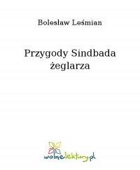 Przygody Sindbada żeglarza - Bolesław Leśmian - ebook