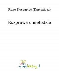 Rozprawa o metodzie - Kartezjusz - ebook
