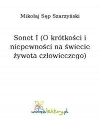 Sonet I (O krótkości i niepewności na świecie żywota człowieczego) - Mikołaj Sęp Szarzyński - ebook