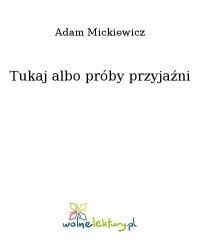 Tukaj albo próby przyjaźni - Adam Mickiewicz - ebook