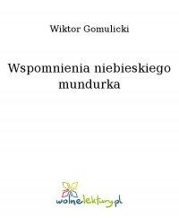 Wspomnienia niebieskiego mundurka - Wiktor Gomulicki - ebook