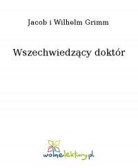 Wszechwiedzący doktór - Jacob i Wilhelm Grimm - ebook