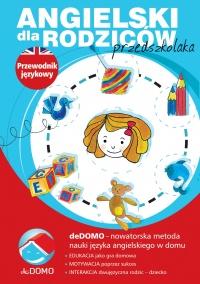 Angielski dla rodziców przedszkolaka. Przewodnik językowy deDOMO - Agnieszka Szeżyńska - ebook