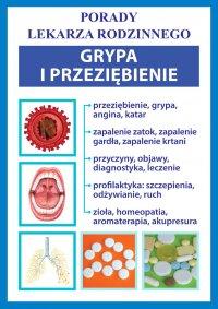Grypa i przeziębienie. Porady lekarza rodzinnego