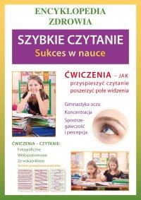 Szybkie czytanie. Sukces w nauce. Encyklopedia zdrowia