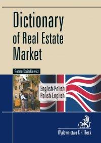 Dictionary of Real Estate Market. English-Polish, Polish-English Słownik rynku nieruchomości. Angielsko-polski, polsko-angielski