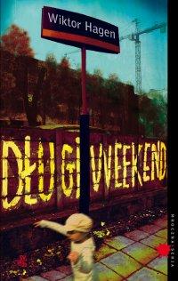 Długi weekend - Wiktor Hagen - ebook