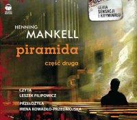 """Piramida. Część II - opowiadania """"Szczelina"""", """"Mężczyzna na plaży"""", """"Śmierć fotografa"""" - Henning Mankell - audiobook"""