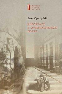 Reportaże z warszawskiego getta - Perec Opoczyński - ebook