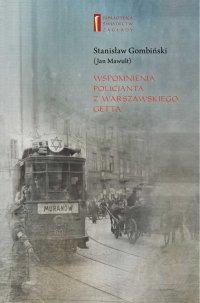 Wspomnienia policjanta z getta warszawskiego - Stanisław (Jan) Gombiński (Mawult) - ebook