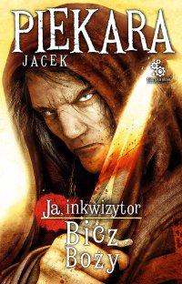 Ja, inkwizytor. Bicz Boży - Jacek Piekara - ebook