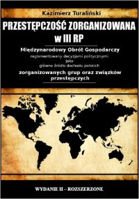 Przestępczość zorganizowana w III RP - Kazimierz Turaliński - ebook