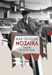 Mozaika. Śladami Rechowiczów - Max Cegielski - ebook