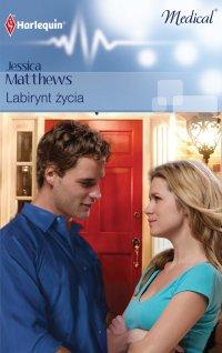 Labirynt życia - Jessica Matthews - ebook