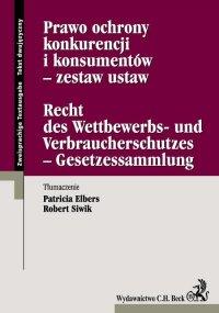 Prawo ochrony konkurencji i konsumentów - zestaw ustaw Recht des Wettbewerbs- und Verbraucherschutzes - Gesetzessammlung