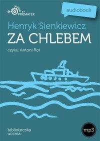 Za chlebem - Henryk Sienkiewicz - audiobook