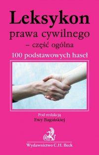 Leksykon prawa cywilnego - część ogólna 100 podstawowych haseł - Ewa Bagińska - ebook