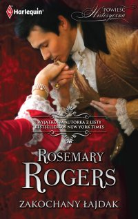 Zakochany łajdak - Rosemary Rogers - ebook