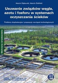 Usuwanie związków węgla, azotu i fosforu w systemach oczyszczania ścieków Problemy eksploatacyjne i propozycje rozwiązań technologicznych