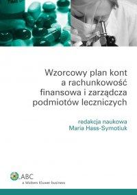 Wzorcowy plan kont a rachunkowość finansowa i zarządcza podmiotów leczniczych