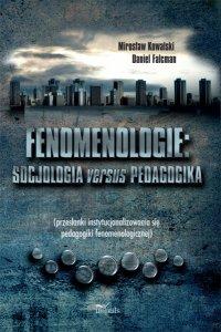 Fenomenologie: socjologia versus pedagogika - Mirosław Kowalski - ebook