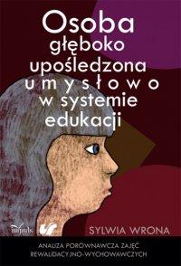 Osoba głęboko upośledzona umysłowo w systemie edukacji