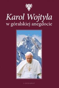 Karol Wojtyła w góralskiej anegdocie