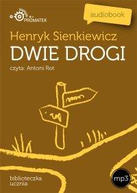 Dwie drogi - Henryk Sienkiewicz - audiobook